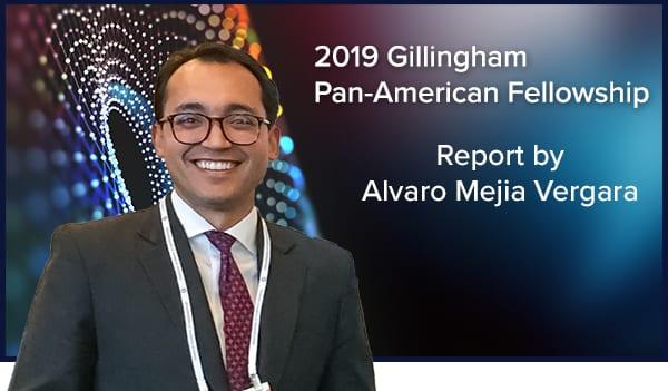 2019 Gillingham Pan-American Fellowship Experience: Dr. Alvaro Mejia Vergara