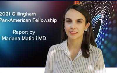 2021 Gillingham Pan-American Fellowship Experience: Mariana Matioli MD